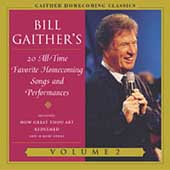 Bill Gaither (Gospel): Gaither Homecoming Classics, Vol. 2