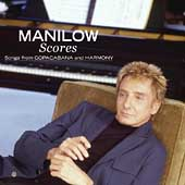 Barry Manilow: Scores: Songs from Copacabana and Harmony
