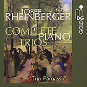 Rheinberger: Complete Piano Trios / Trio Parnassus