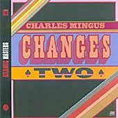 Charles Mingus: Changes Two