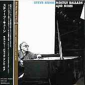 Steve Kuhn (Piano): Mostly Ballads