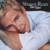 Shawn Ryan: Blue Skies *