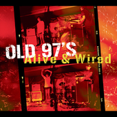 Old 97's: Alive & Wired [Digipak]