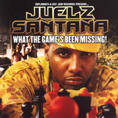 Juelz Santana: What the Game's Been Missing! [Clean] [Edited]