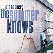 Jeff Hedberg: The Summer Knows *
