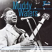 Muddy Waters: Blues Biography