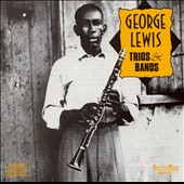 George Lewis (Clarinet): Trios and Bands