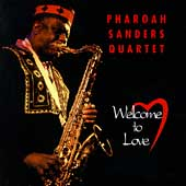 Pharoah Sanders: Welcome to Love