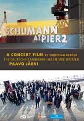 Schumann at Pier2 - A concert highlights and documentary film about Schumann at Pier2 / Paavo Jarvi [DVD]