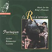 Le Roi s'amuse - Leclair, Boismortier, Corrette /Florilegium
