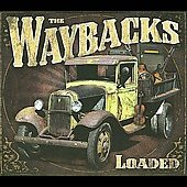 The Waybacks (String Band): Loaded [Digipak]