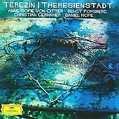 Terez&iacute;n - Theresienstadt / Anne Sofie von Otter, Bengt Forsberg, et al