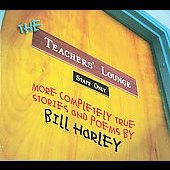 Bill Harley: The Teacher's Lounge [Digipak]