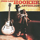 John Lee Hooker: Anthology: 50 Years