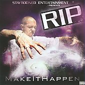R.I.P.: Make It Happen [PA] *