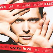 Michael Bublé: Crazy Love [Deluxe Edition]