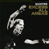 Scooter: Excess All Areas: Live 2006 [PA]