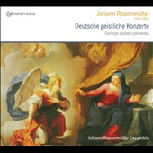 Johann Rosenmuller: Deutsche Geistliche Konzerte