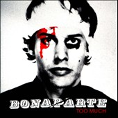 Bonaparte: Too Much [6 Video Enhanced Edition]