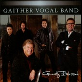 Gaither Vocal Band: Greatly Blessed