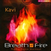 Kavi: Breath Of Fire: Trance Dance Workout *