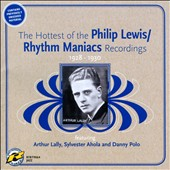 Rhythm Maniacs: The  Hottest Of The Philip Lewis-Rhythm Maniacs Recordings 1928-1930 *