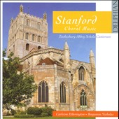 Stanford: Choral Music / Tewkesbury Abbey Schola Cantorium