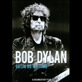 Bob Dylan: Bob Dylan: Gotta Do My Time [DVD]