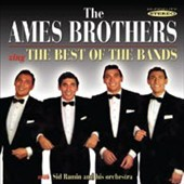 The Ames Brothers: The Ames Brothers Sing the Best of the Bands *