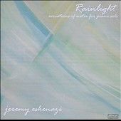 Rainlight: Evocations of Water for Piano Solo: Liszt, Grant, Debussy, Beethoven / Jeremy Eskenazi, piano