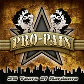 Pro-Pain: 20 Years of Hardcore [PA]