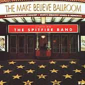 The Spitfire Band: The Make Believe Ballroom