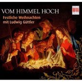Vom Himmel Hoch / Festive Christmas music with Ludwig Guttler, trumpet