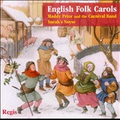 Carnival Band (Celtic)/Sneak's Noyse/Maddy Prior/Maddy Prior & The Carnival Band: English Folk Carols *
