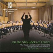 On the Shoulders of Giants - Works for winds by Peter Graham, Christian Lindberg, Steve Forman Rory Boyle et al.