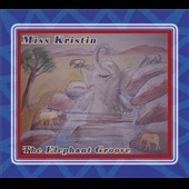 Miss Kristin: The  Elephant Groove [Digipak]