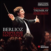 Berlioz: Symphonie fantastique / Tremblay