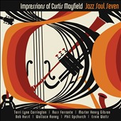 Jazz Soul Seven: Impressions of Curtis Mayfield [Digipak]