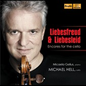 Liebesfreud & Liebesleid: Encores for Cello by Sarasate, Rachmaninov, Saint-Saens, Massenet et al. / Michael Hell, cello; Micaela Gelius, piano