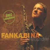 J.B. Moundele: Fanka Bi Na: Jazz Mangingue [Digipak]