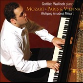 Mozart: Paris & Vienna / Gottlieb Wallisch, piano