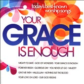 Various Artists: Your Grace Is Enough: Today's Best-Known Worship Songs