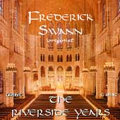 The Riverside Years / Frederick Swann