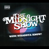 The Midnight Show: Wow, Whaddya Know! [PA] [Digipak]