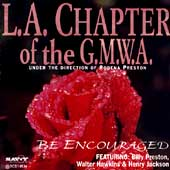 Los Angeles Chapter of the G.M.W.A.: Be Encouraged *