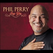 Phil Perry: Say Yes [Digipak]