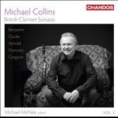 British Clarinet Sonatas, Vol. 2. Works by Benjamin, Cooke, Arnold, Horovitz, Gregson. Michael Collins, clarinet
