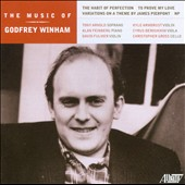 The Music of Godfrey Winham - Habit of Perfection; To Prove My Love;