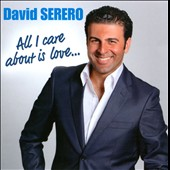 David Serero: All I Care About Is Love...