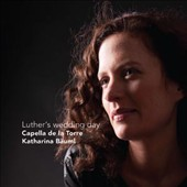 Luther's Wedding Day / Katharina Bauml